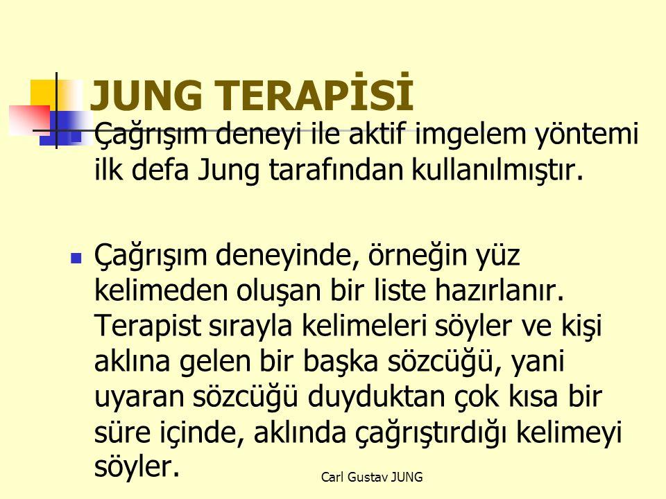 JUNG TERAPİSİ Çağrışım deneyi ile aktif imgelem yöntemi ilk defa Jung tarafından kullanılmıştır. Çağrışım deneyinde, örneğin yüz kelimeden oluşan bir