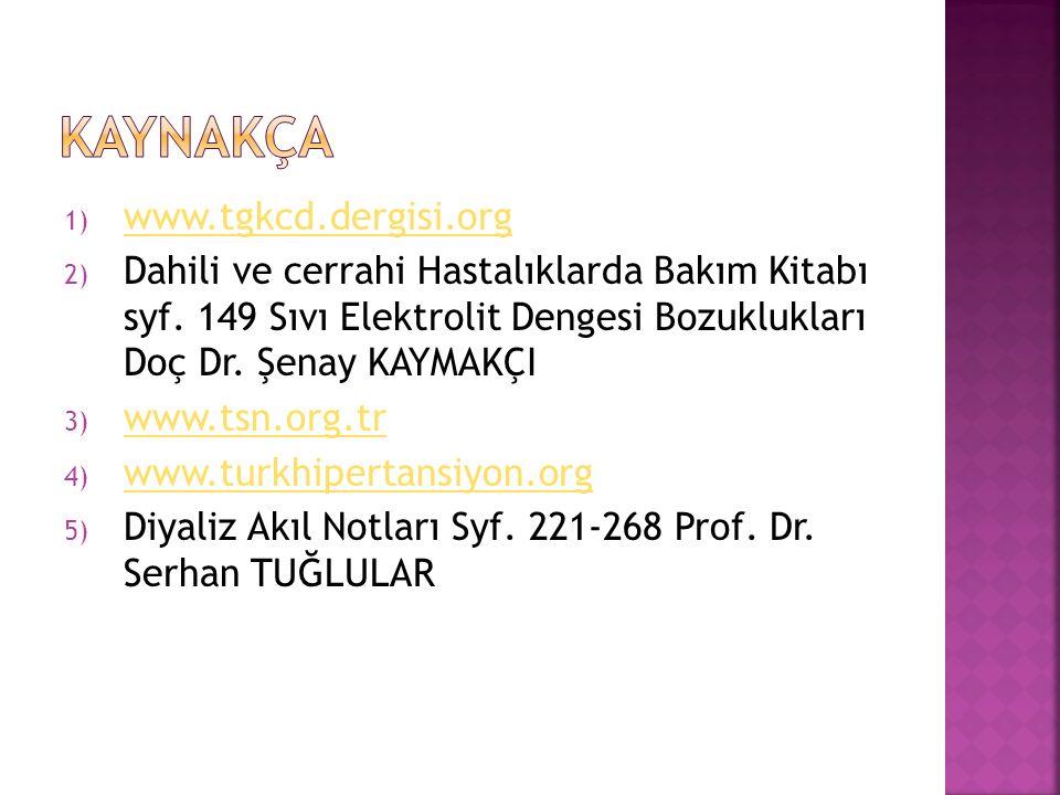 1) www.tgkcd.dergisi.org www.tgkcd.dergisi.org 2) Dahili ve cerrahi Hastalıklarda Bakım Kitabı syf.