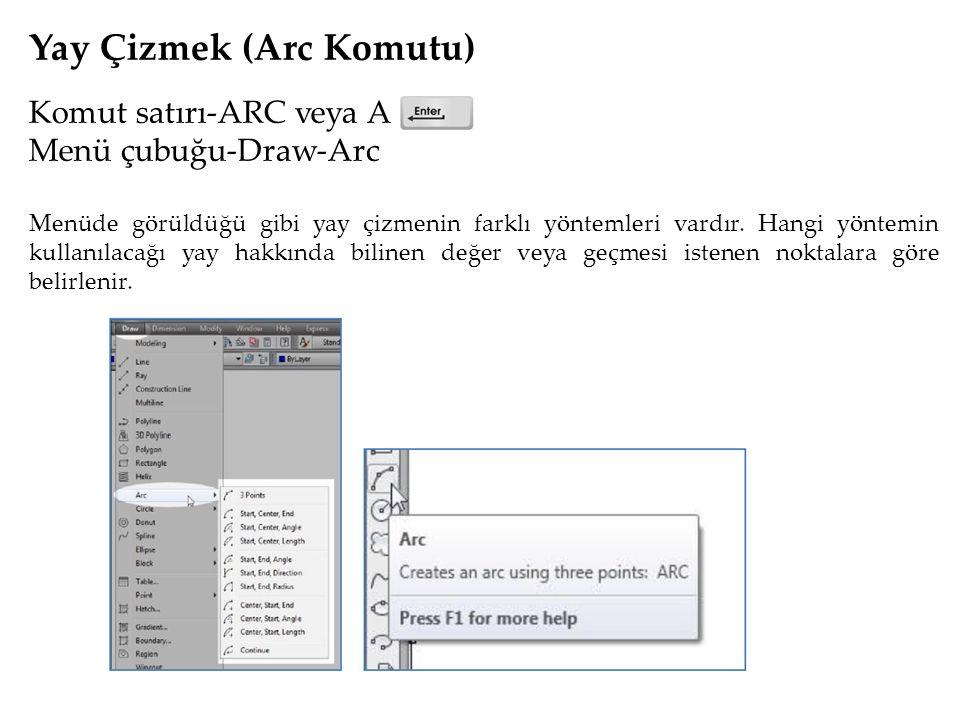 Yay Çizmek (Arc Komutu) Komut satırı-ARC veya A Menü çubuğu-Draw-Arc Menüde görüldüğü gibi yay çizmenin farklı yöntemleri vardır.