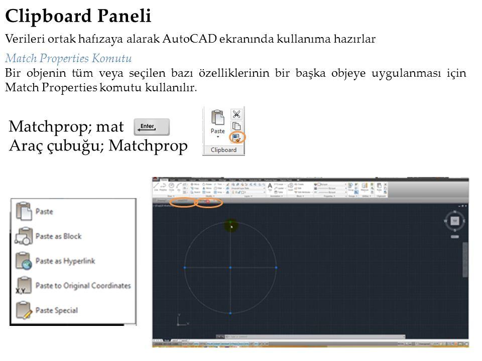 Clipboard Paneli Match Properties Komutu Bir objenin tüm veya seçilen bazı özelliklerinin bir başka objeye uygulanması için Match Properties komutu kullanılır.