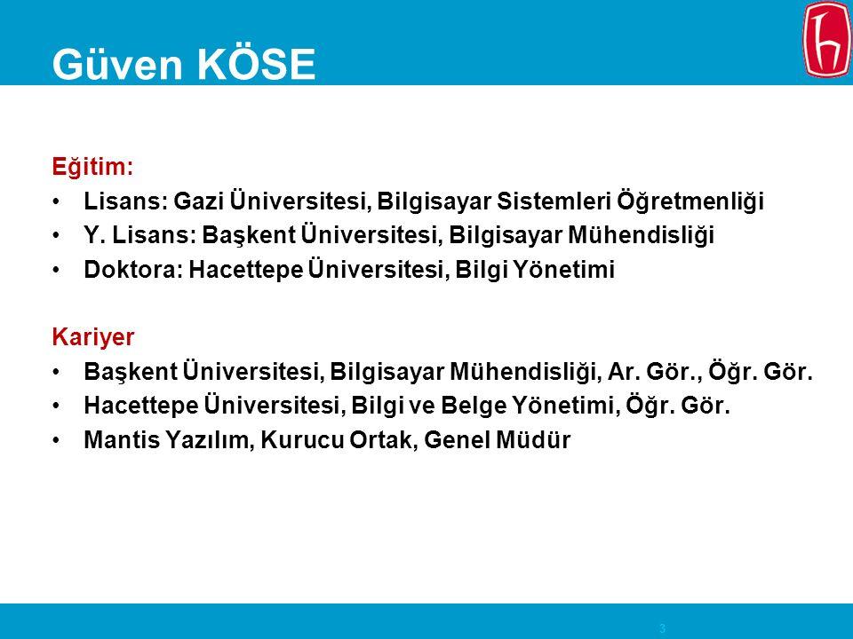 3 Güven KÖSE Eğitim: Lisans: Gazi Üniversitesi, Bilgisayar Sistemleri Öğretmenliği Y.