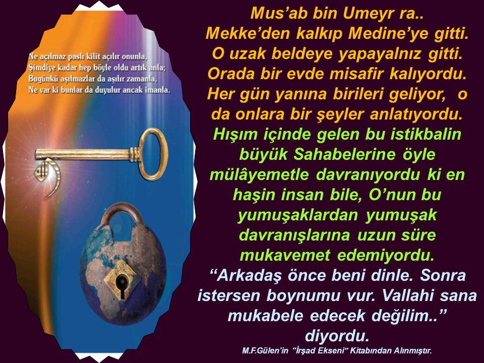 Mus'ab bin Umeyr ra.. Mekke'den kalkıp Medine'ye gitti.