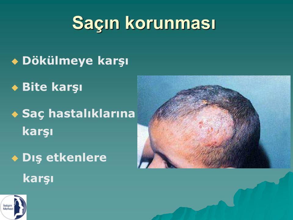 Saçın korunması   Dökülmeye karşı   Bite karşı   Saç hastalıklarına karşı   Dış etkenlere karşı