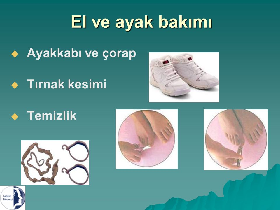El ve ayak bakımı   Ayakkabı ve çorap   Tırnak kesimi   Temizlik