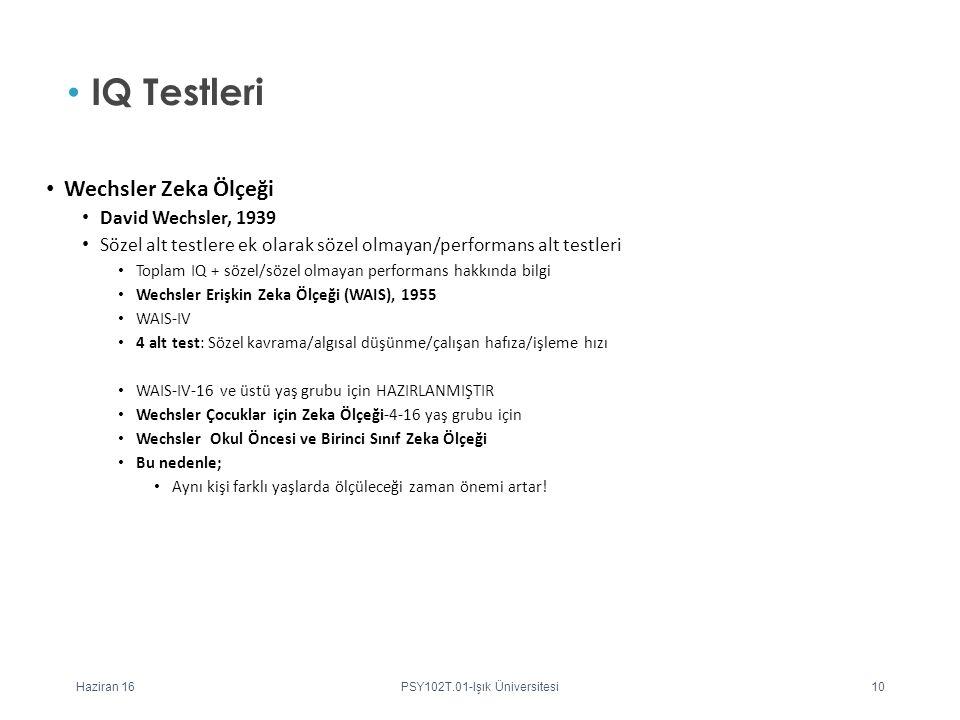Wechsler Zeka Ölçeği David Wechsler, 1939 Sözel alt testlere ek olarak sözel olmayan/performans alt testleri Toplam IQ + sözel/sözel olmayan performan