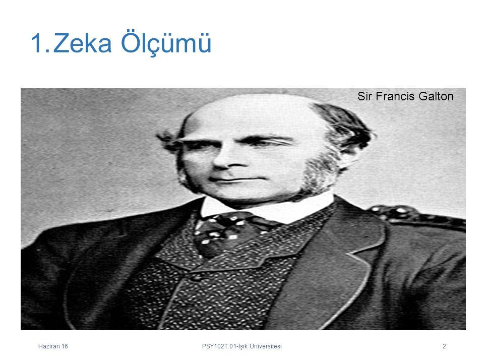 1.Zeka Ölçümü Haziran 16PSY102T.01-Işık Üniversitesi2 Sir Francis Galton