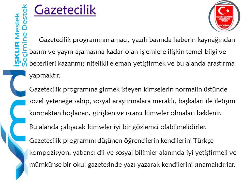 46 Gazetecilik Gazetecilik programının amacı, yazılı basında haberin kaynağından basım ve yayın aşamasına kadar olan işlemlere ilişkin temel bilgi ve