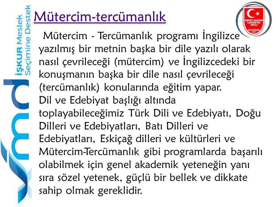 51 Mütercim-tercümanlık Mütercim - Tercümanlık programı İngilizce yazılmış bir metnin başka bir dile yazılı olarak nasıl çevrileceği (mütercim) ve İng
