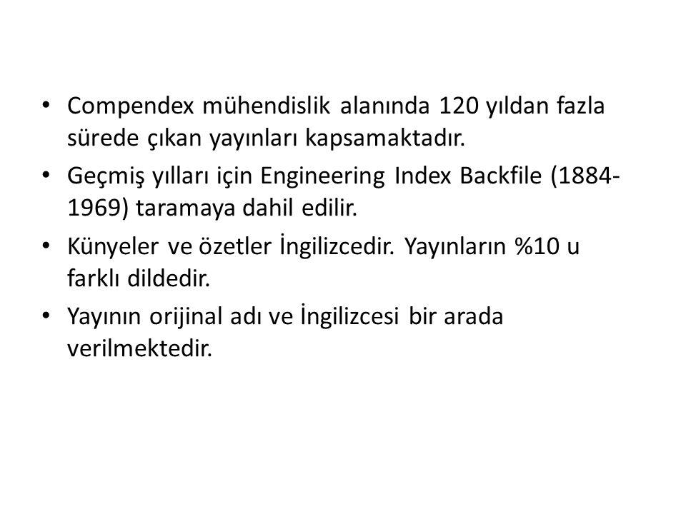 Compendex mühendislik alanında 120 yıldan fazla sürede çıkan yayınları kapsamaktadır.