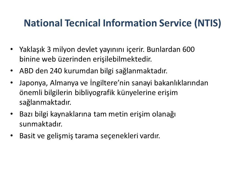 National Tecnical Information Service (NTIS) Yaklaşık 3 milyon devlet yayınını içerir.
