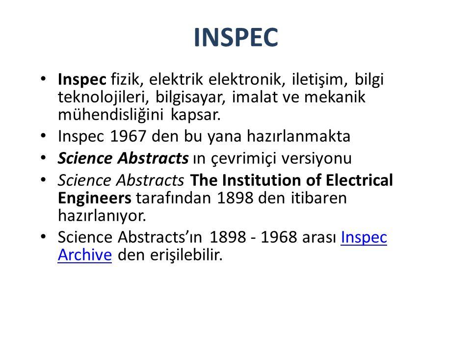INSPEC Inspec fizik, elektrik elektronik, iletişim, bilgi teknolojileri, bilgisayar, imalat ve mekanik mühendisliğini kapsar.