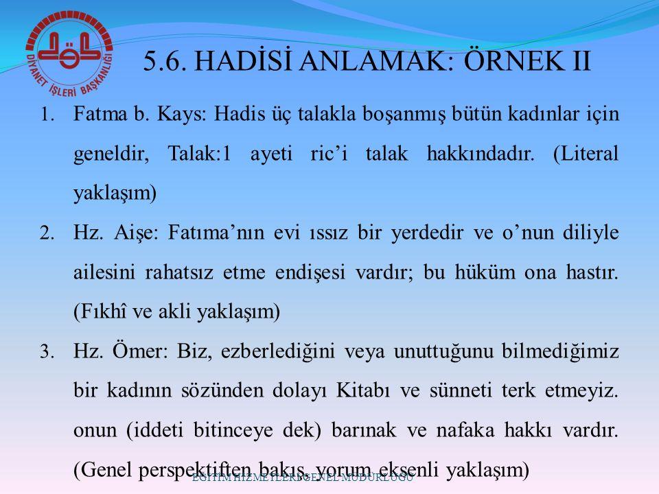 5.6. HADİSİ ANLAMAK: ÖRNEK II 1. Fatma b.