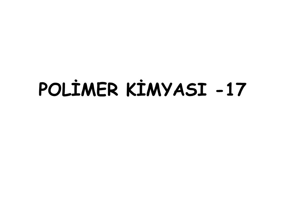 POLİMER KİMYASI -17