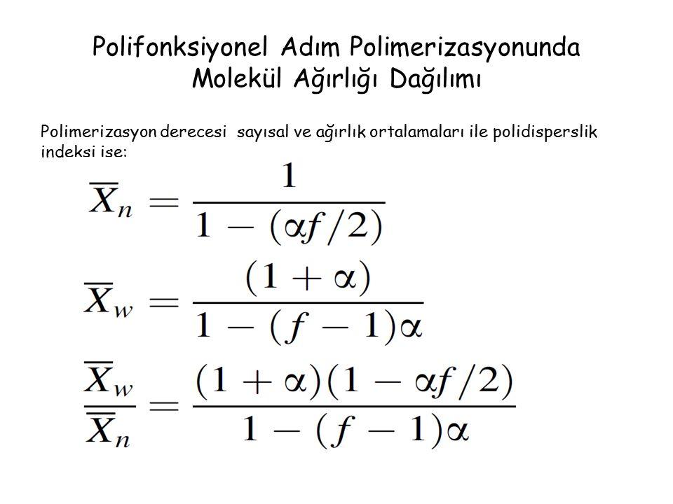 Polifonksiyonel Adım Polimerizasyonunda Molekül Ağırlığı Dağılımı Polimerizasyon derecesi sayısal ve ağırlık ortalamaları ile polidisperslik indeksi ise: