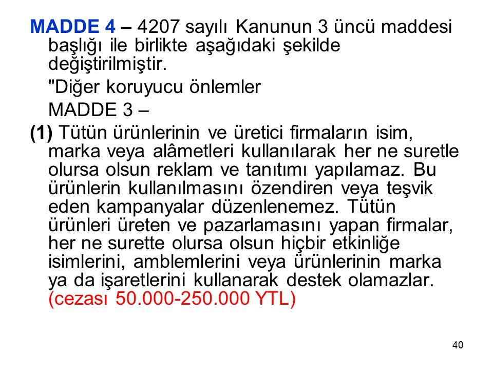 40 MADDE 4 – 4207 sayılı Kanunun 3 üncü maddesi başlığı ile birlikte aşağıdaki şekilde değiştirilmiştir.