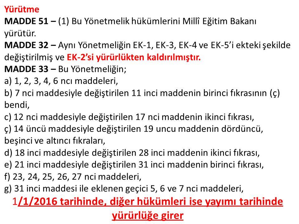 Yürütme MADDE 51 – (1) Bu Yönetmelik hükümlerini Millî Eğitim Bakanı yürütür.