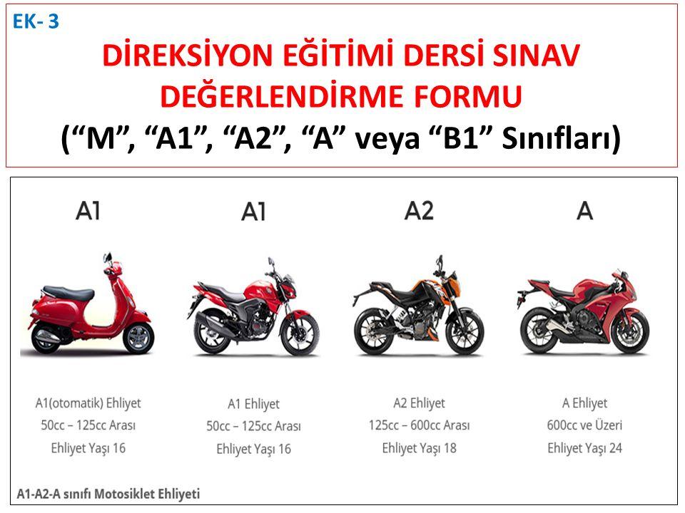 EK- 3 DİREKSİYON EĞİTİMİ DERSİ SINAV DEĞERLENDİRME FORMU ( M , A1 , A2 , A veya B1 Sınıfları)