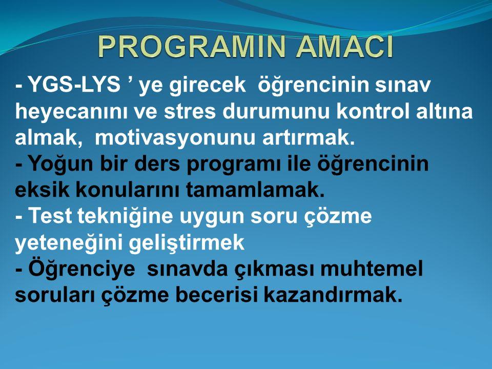 - YGS-LYS ' ye girecek öğrencinin sınav heyecanını ve stres durumunu kontrol altına almak, motivasyonunu artırmak. - Yoğun bir ders programı ile öğren