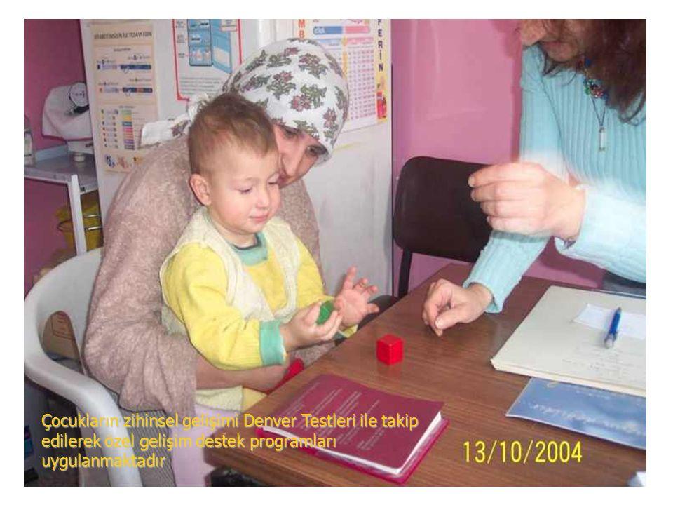 Çocukların zihinsel gelişimi Denver Testleri ile takip edilerek özel gelişim destek programları uygulanmaktadır