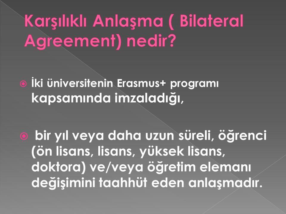  İki üniversitenin Erasmus+ programı kapsamında imzaladığı,  bir yıl veya daha uzun süreli, öğrenci (ön lisans, lisans, yüksek lisans, doktora) ve/veya öğretim elemanı değişimini taahhüt eden anlaşmadır.