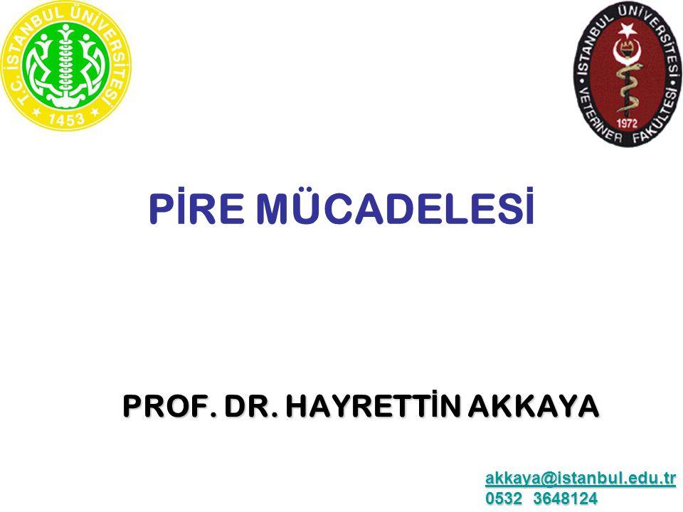 P İ RE MÜCADELES İ PROF. DR. HAYRETT İ N AKKAYA akkaya@istanbul.edu.tr akkaya@istanbul.edu.tr 0532 3648124 akkaya@istanbul.edu.tr