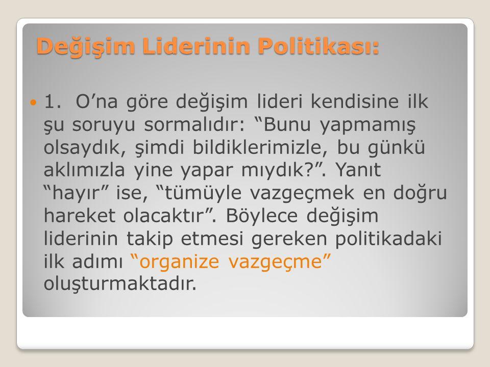 Değişim Liderinin Politikası: 1.