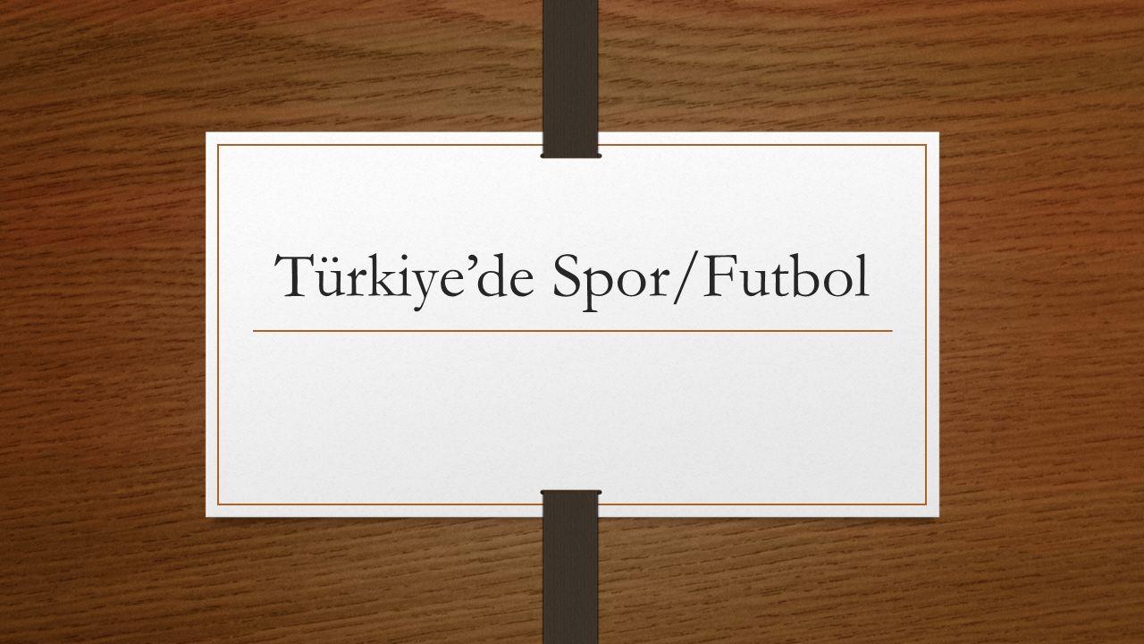 Türkiye'de Spor/Futbol