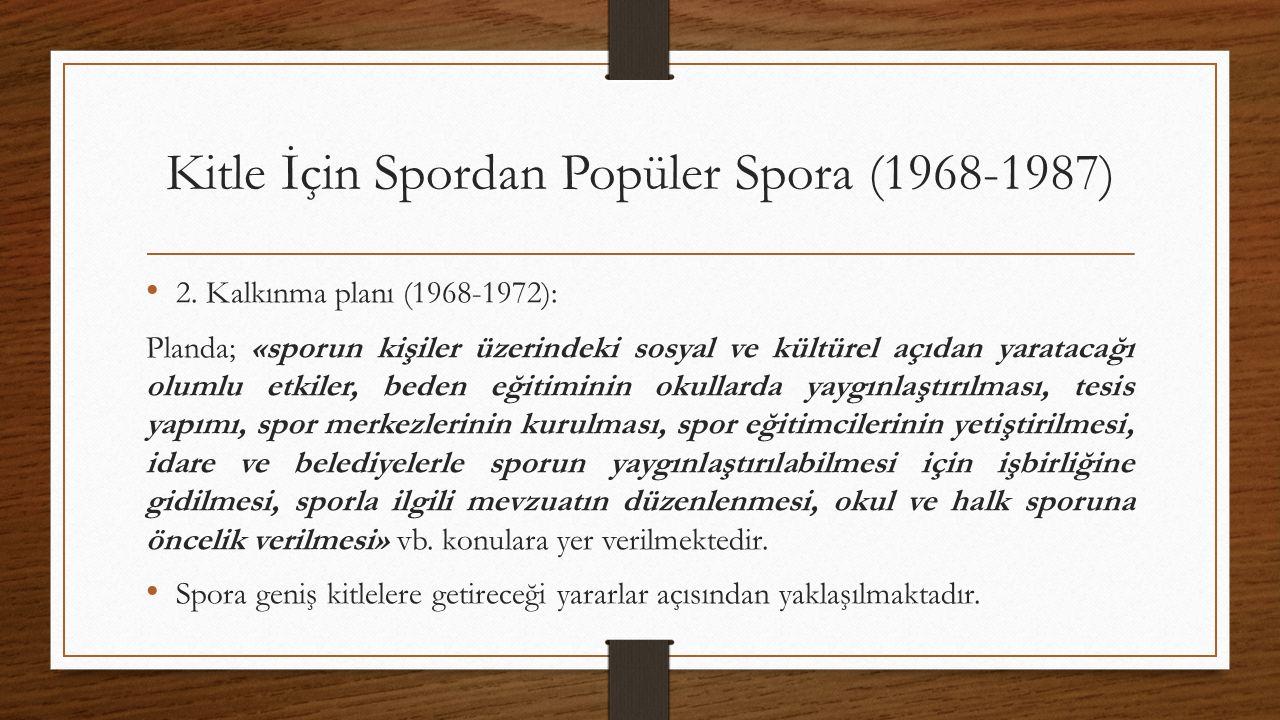 Kitle İçin Spordan Popüler Spora (1968-1987) 2.