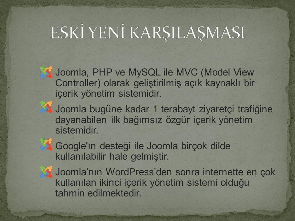 Joomla, PHP ve MySQL ile MVC (Model View Controller) olarak geliştirilmiş açık kaynaklı bir içerik yönetim sistemidir.