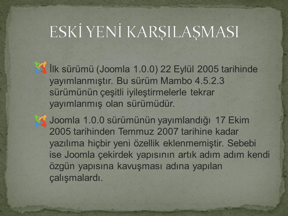 İlk sürümü (Joomla 1.0.0) 22 Eylül 2005 tarihinde yayımlanmıştır.