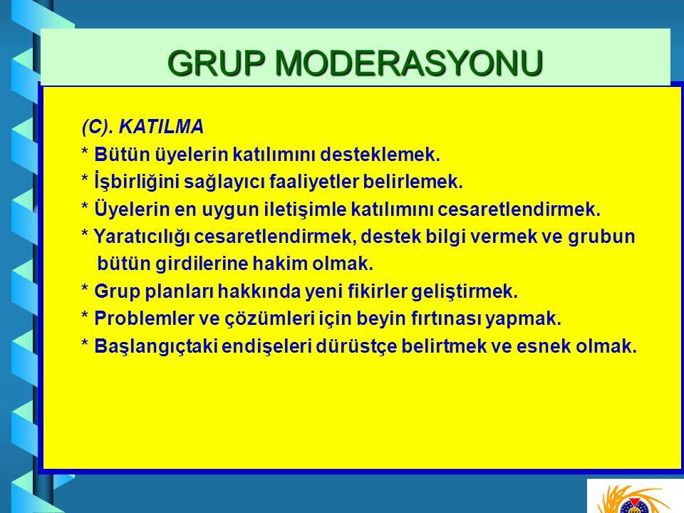 (C). KATILMA * Bütün üyelerin katılımını desteklemek.
