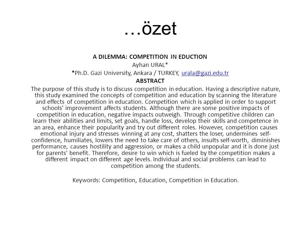 …amaç / aim …bu çalışmanın genel amacı; eğitimdeki rekabetin örgütsel ve bireysel sonuçlarını tartışmaktır.