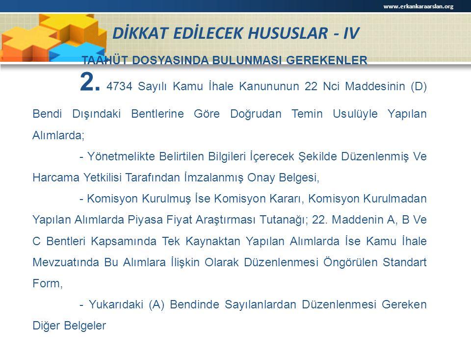 DİKKAT EDİLECEK HUSUSLAR - IV TAAHÜT DOSYASINDA BULUNMASI GEREKENLER 2.