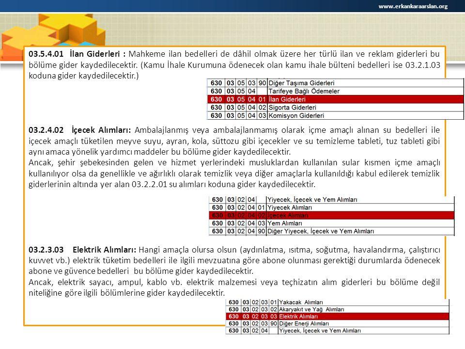 03.5.4.01 İlan Giderleri : Mahkeme ilan bedelleri de dâhil olmak üzere her türlü ilan ve reklam giderleri bu bölüme gider kaydedilecektir.