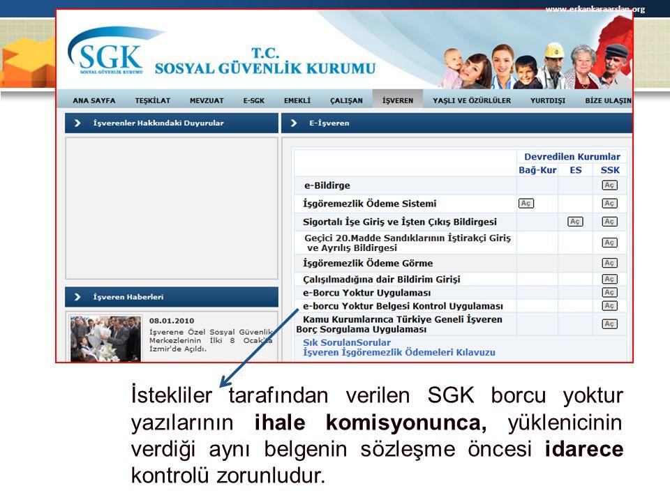 İstekliler tarafından verilen SGK borcu yoktur yazılarının ihale komisyonunca, yüklenicinin verdiği aynı belgenin sözleşme öncesi idarece kontrolü zorunludur.