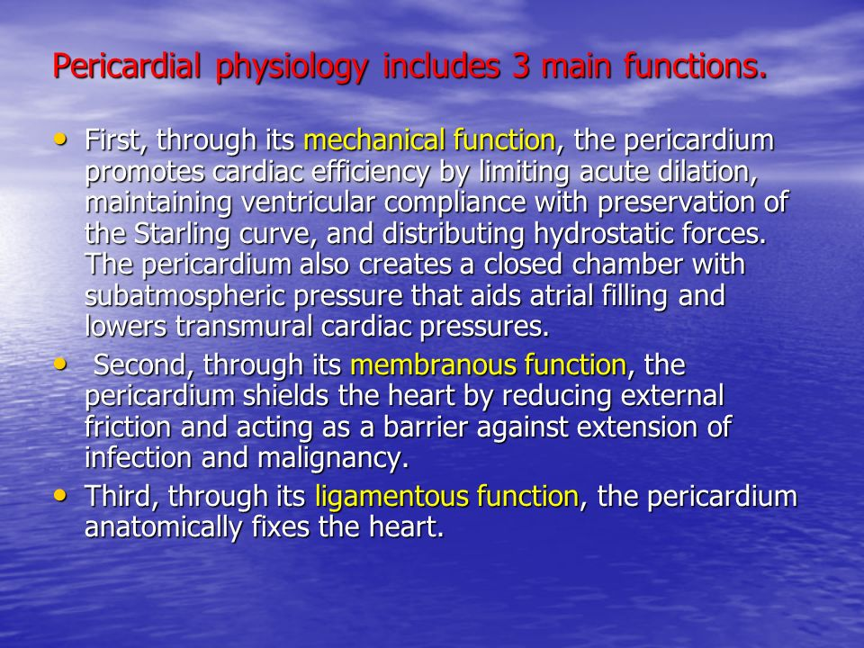 Pathophysiology The normal pericardium is composed of 2 layers: the tough fibrous parietal pericardium and the smooth visceral pericardium.