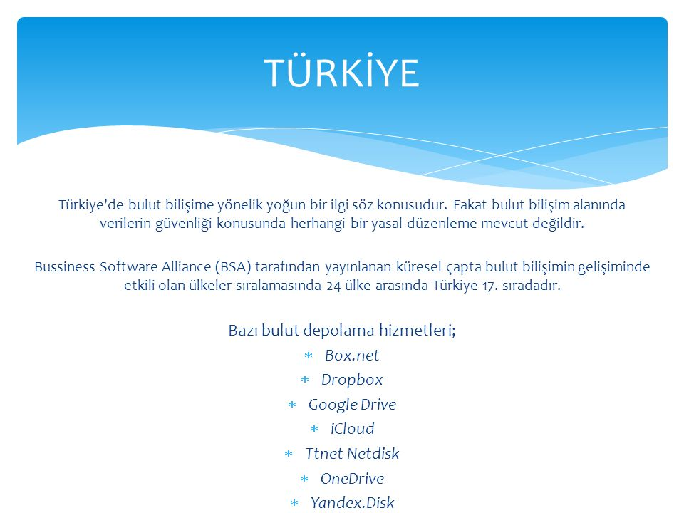 Türkiye'de bulut bilişime yönelik yoğun bir ilgi söz konusudur. Fakat bulut bilişim alanında verilerin güvenliği konusunda herhangi bir yasal düzenlem