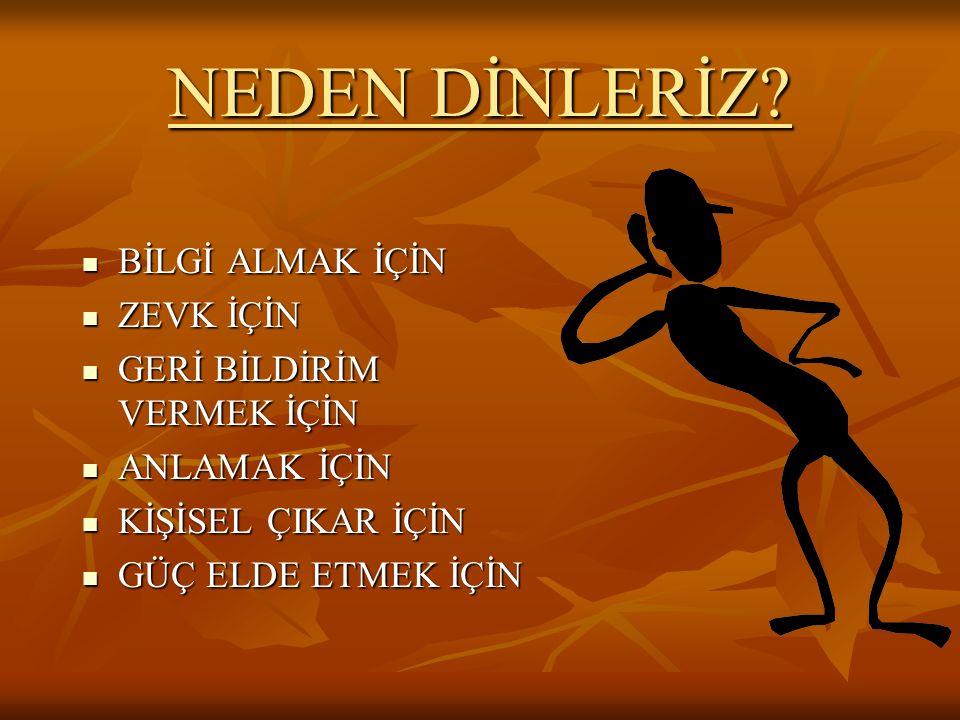 NEDEN DİNLERİZ.