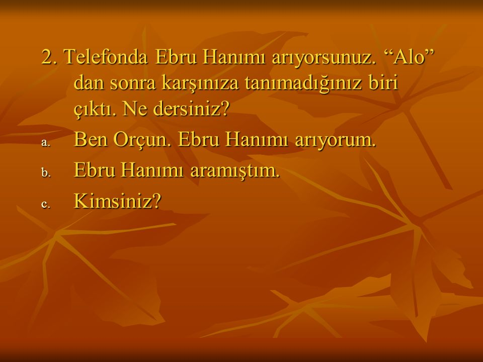 İLETİŞİM KURMADA BAŞARILI MISINIZ.1.