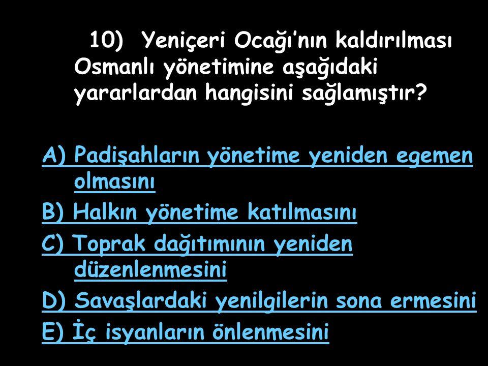 9) Aşağıdakilerden hangisi, II.Mahmut döneminde kurulmuştur.