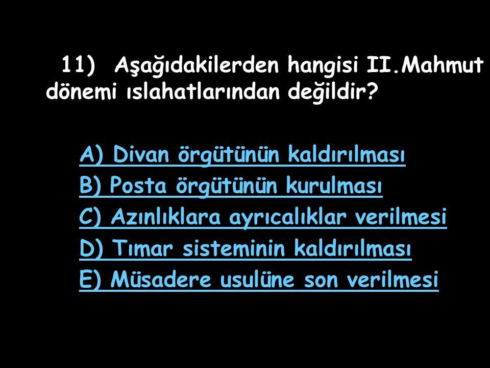 10) Yeniçeri Ocağı'nın kaldırılması Osmanlı yönetimine aşağıdaki yararlardan hangisini sağlamıştır.