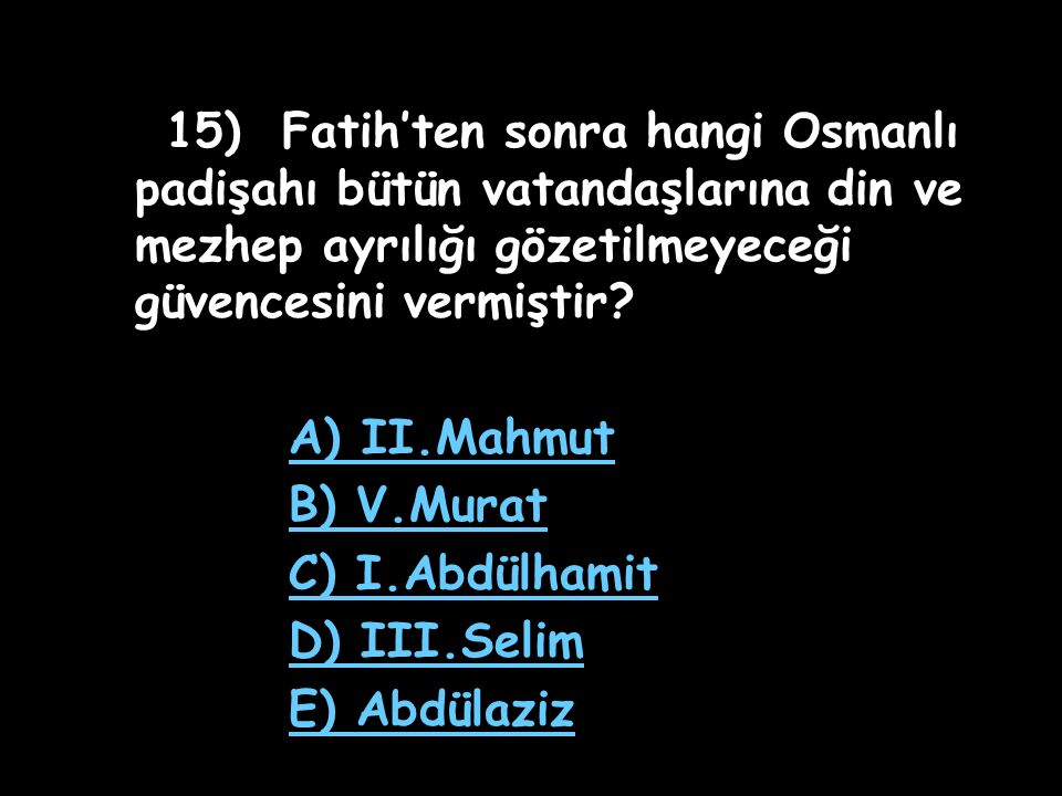 14) Aşağıdakilerden hangisi II.Mahmut dönemi ıslahatlarından biri değildir.