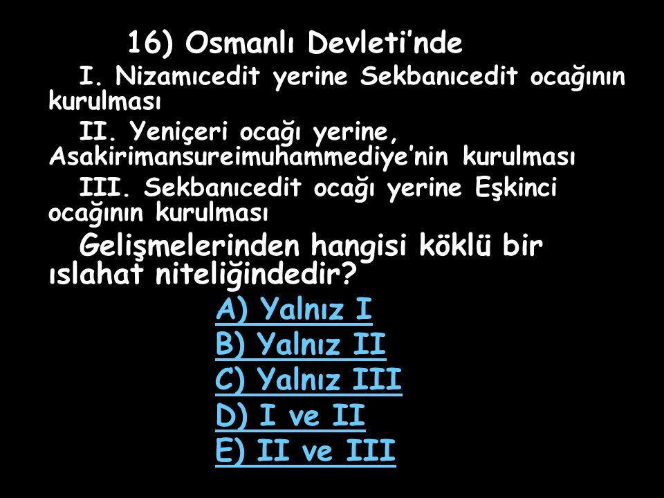 15) Fatih'ten sonra hangi Osmanlı padişahı bütün vatandaşlarına din ve mezhep ayrılığı gözetilmeyeceği güvencesini vermiştir.