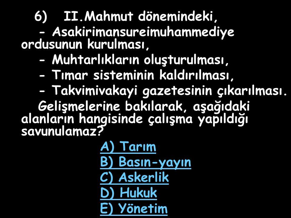 5) II.Mahmut'un I.Yeniçeri Ocağı'nı kaldırması, II.