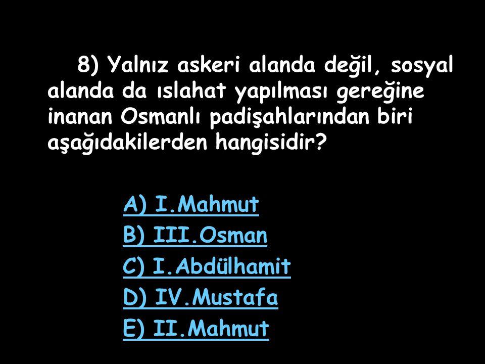 7) Aşağıdaki belgelerden hangisi, Osmanlı Devleti'nin âyanlara söz geçiremeyecek hale geldiğini gösteren bir kanıttır.