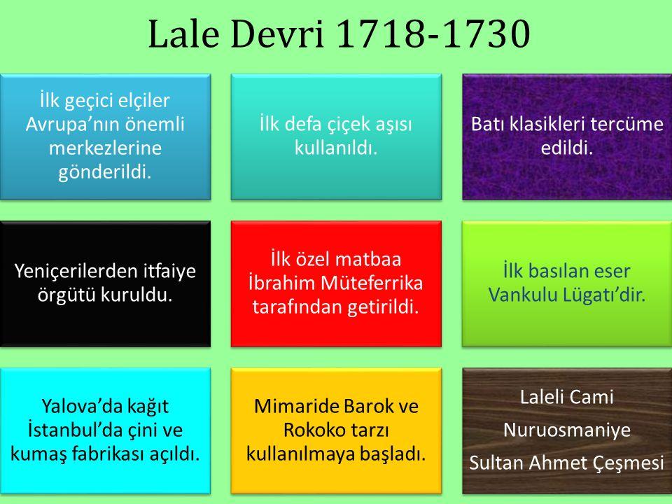 Lale Devri 1718-1730 İlk geçici elçiler Avrupa'nın önemli merkezlerine gönderildi.