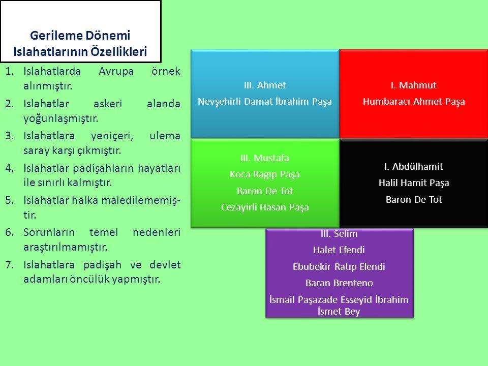 Gerileme Dönemi Islahatlarının Özellikleri III.Ahmet Nevşehirli Damat İbrahim Paşa I.