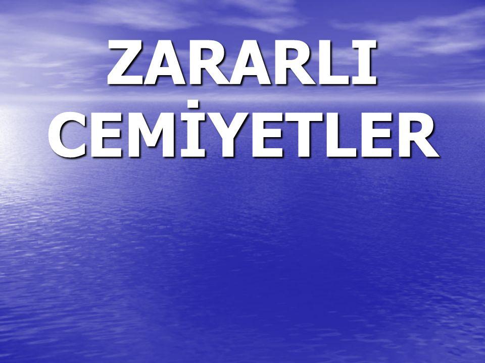 ZARARLI CEMİYETLER