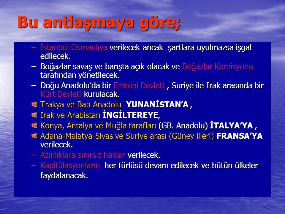 Bu antlaşmaya göre; –İstanbul Osmanlıya verilecek ancak şartlara uyulmazsa işgal edilecek. –Boğazlar savaş ve barışta açık olacak ve Boğazlar Komisyon