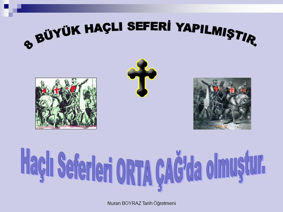HAÇLI SEFERLER İ (1096–1270) XI. yy.'ın sonlarından XIII. yy.'ın sonlarına kadar Hıristiyanların güçlenen Müslüman dünyasına ve özellikle Türklerin An